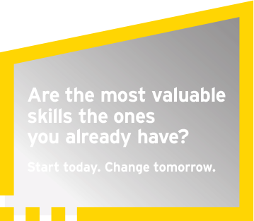 Ey Are the most valuable skills the ones you already have? start today. change tomorrow